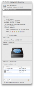Get Info on our new IET Disk shows that the disk has almost 15GB usable. On my Gigabit LAN, this disk is *VERY* Fast.
